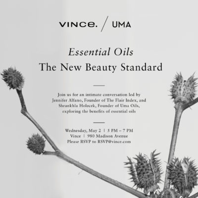 You're Invited: TFI, Vince + UMA Oils in NYC May 2nd