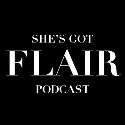 She's Got Flair Podcast Episode #2: Understand Your Finances, Own Your Power with Michelle Smith